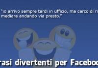Frasi divertenti per facebook